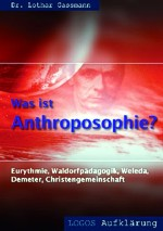 L. Gassmann: Was ist Antroposophie? (Reihe Aufklärung)