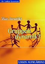 L. Gassmann: Was bewirkt Gruppendynamik? (Reihe Aufklärung)