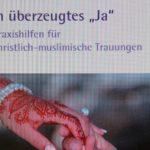 """Bayern: """"Praxishilfen für christlich-muslimische Trauungen"""""""